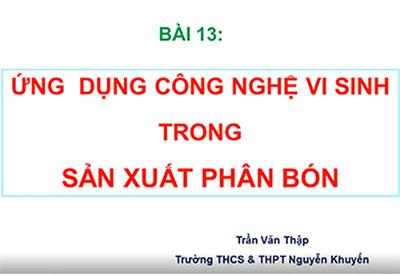 Bài 13: Ứng dụng công nghệ vi sinh trong sản xuất phân bón